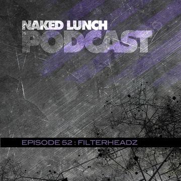 2013-06-15 - Filterheadz - Naked Lunch Podcast 052.jpg