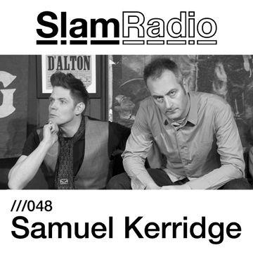 2013-08-29 - Samuel Kerridge - Slam Radio 048.jpg