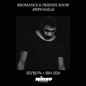 2014-10-07 - Ateph Elidja - Bromance & Friends, Rinse FM France.jpg