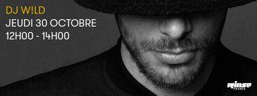 2014-10-30 - DJ W!LD - Rinse FM France.jpg