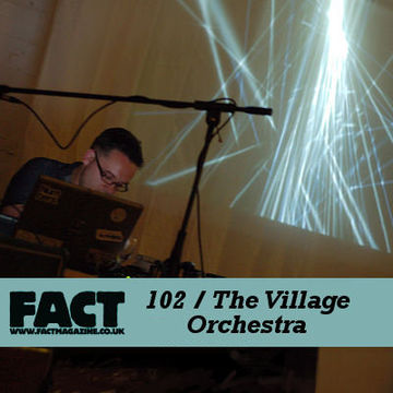 2009-11-20 - The Village Orchestra - FACT Mix 102.jpg