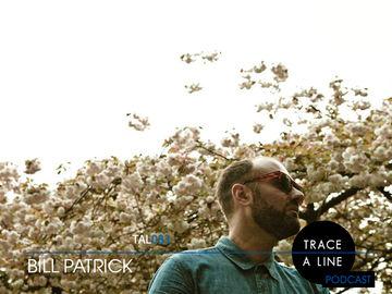 2012-05-21 - Bill Patrick - Trace A Line Podcast (TAL083).jpg