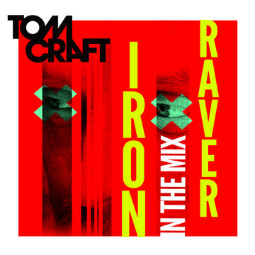 2013-10-25 - Tomcraft - Iron Raver (In The Mix).jpg