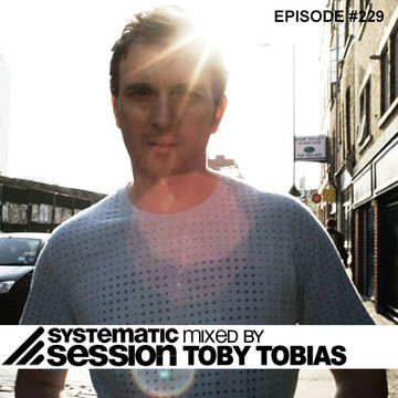 2013-11-15 - Toby Tobias - Systematic Session 229.jpg