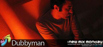 2011-05-02 - Dubbyman - New Mix Monday.jpg
