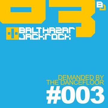 2012-05 - Balthazar & JackRock - Demanded By The Dancefloor 003.jpg