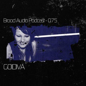 2013-05-29 - GO!DIVA - Brood Audio Podcast (BAP075).jpg