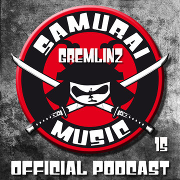 2013-11-04 - Gremlinz - Samurai Music Official Podcast 15.jpg