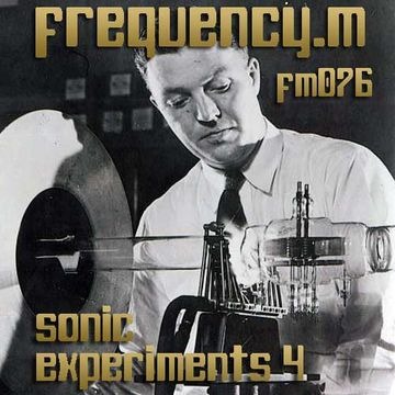 2014-04-13 - Frequency.M - Sonic Experiments 4 (fm076).jpg