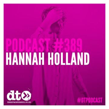 2014-06-23 - Hannah Holland - Data Transmission Podcast (DTP389).jpg