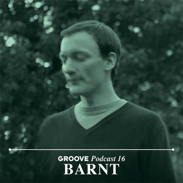 2013-02-06 - Barnt - Groove Podcast 16.jpg