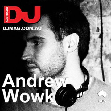 2014-02-04 - Andrew Wowk - DJ Mag Australia.jpg