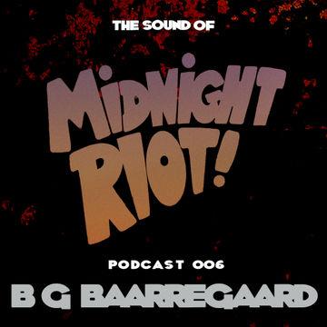 2014-10-21 - B.G. Baarregaard - The Sound Of Midnight Riot! Podcast 006.jpg
