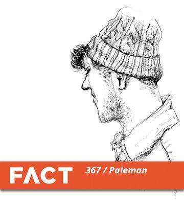 2013-01-28 - Paleman - FACT Mix 368.jpg