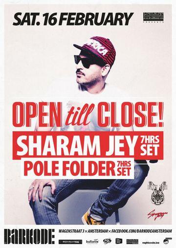 2013-02-16 - Sharam Jey @ Open Till Close!, Barkode.jpg