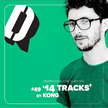 2011-06-26 - Kong - 14 Tracks - Deeprhythms Guest Mix 49.jpg