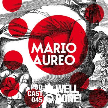 2014-09-26 - Mario Aureo - WellDone! Music Podcast 045.jpg