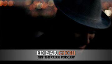 2010-08-24 - Ed Isar - Get The Curse (gtc111).jpg