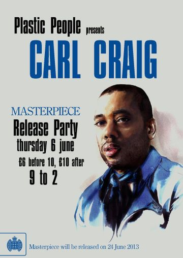 2013-06-06 - Carl Craig @ Masterpiece Release Party, Plastic People, London.jpg