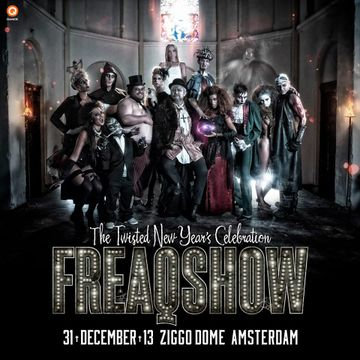 2013-12-31 - Freaqshow - The Twisted New Year's Celebration, Ziggo Dome.jpg