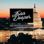 2016-07-26 - Fran Deeper - WDC Timucho De Todo Disco (Promo Mix).jpg