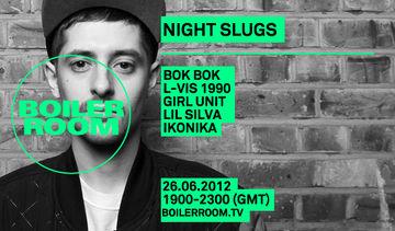 2012-06-26 - Boiler Room X Night Slugs.jpg