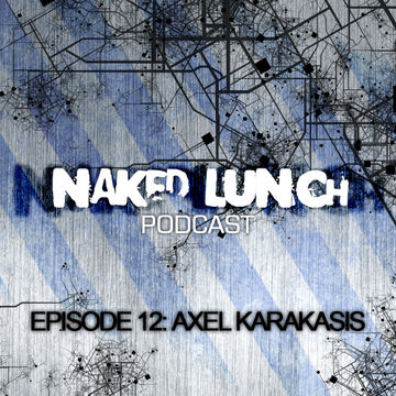 2012-06-29 - Axel Karakasis - Naked Lunch Podcast 012.jpg