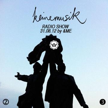 2012-08-31 - &ME - Keinemusik Radio Show.jpg