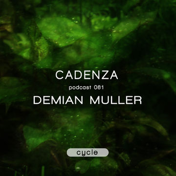 2013-04-23 - Demian Muller - Cadenza Podcast 061 - Cycle.jpg