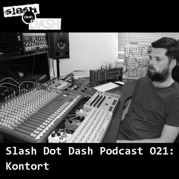 2013-07-09 - Kontort - Slash Dot Dash Podcast 021.jpg