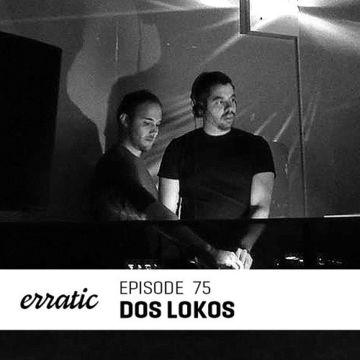 2014-05-18 - Dos Lokos - Erratic Podcast 75.jpg