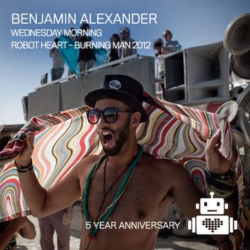 2012-08-28 - Benjamin Alexander @ 5 Years Robot Heart, Burning Man.jpg