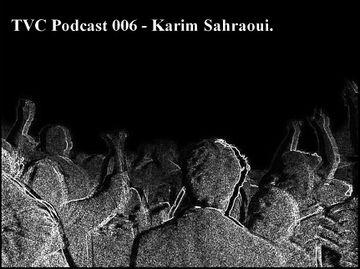 2013-03-05 - Karim Sahraoui - TVC Podcast 006.jpg