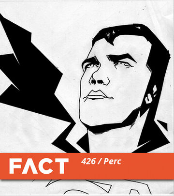 2014-02-17 - Perc - FACT Mix 426.jpg