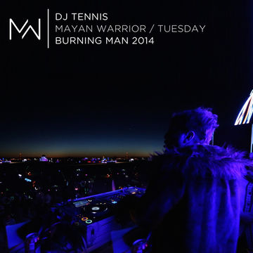 2014-08-26 - DJ Tennis @ Mayan Warrior, Burning Man.jpg