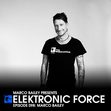 2012-10-25 - Marco Bailey - Elektronic Force Podcast 098.jpg
