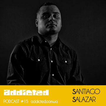 2013-02-11 - Santiago Salazar - Addicted Podcast 15.jpg