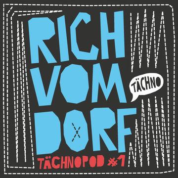 2014-01-27 - Rich Vom Dorf - Tächnopod 1.jpg