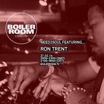 2014-02-27 - Ron Trent @ Boiler Room London x Need2Soul.jpg