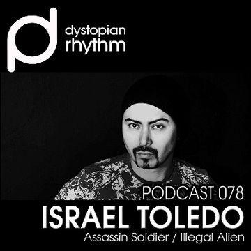 2014-10-02 - Israel Toledo - Dystopian Rhythm Podcast 078.jpg