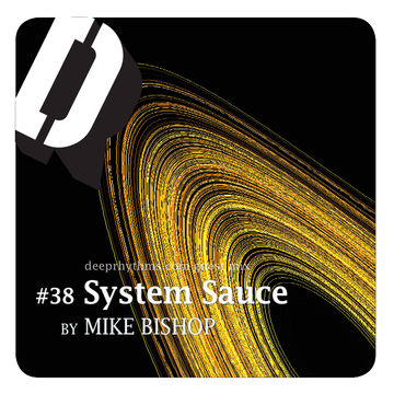 2009-12-19 - Mike Bishop - System Sauce - Deeprhythms Guest Mix 38.jpg