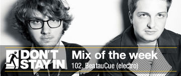 2011-09-06 - BeatauCue - Don't Stay In Mix Of The Week 102.jpg