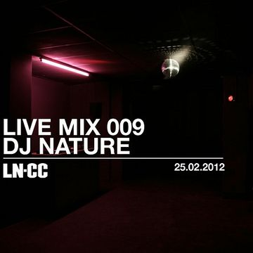 2012-02-25 - DJ Nature - LN-CC Live Mix 009.jpg