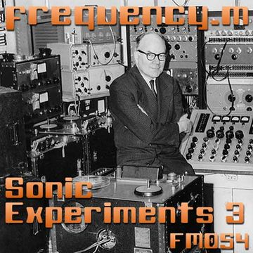 2012-03-08 - Frequency.M - Sonic Experiments 3 (fm054).jpg