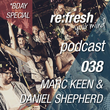 2012-07-17 - Marc Keen & Daniel Shepherd - ReFresh Music Podcast 38.jpg
