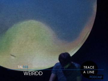 2013-02-16 - Weirdd - Trace A Line Podcast (TAL103).jpg