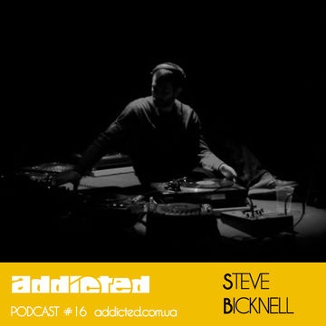 2013-03-11 - Steve Bicknell - Addicted Podcast 16.jpg