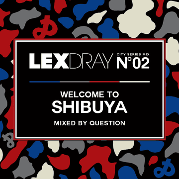 2013-04-29 - Question - Lexdray City Series Mix Volume 2 Welcome To Shibuya.png