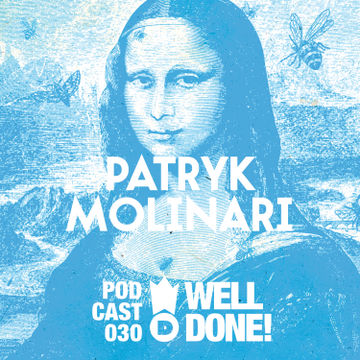 2014-02-25 - Patryk Molinari - WellDone! Music Podcast 030.jpg