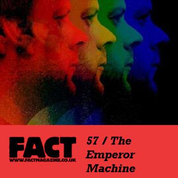 2009-06-15 - The Emperor Machine - FACT Mix 57.jpg